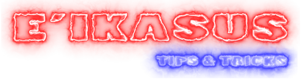 E'ikasus Tips & Tricks